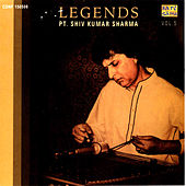 Legends - Pt. Shiv Kumar Sharma  Vol-5 by Pandit Shivkumar Sharma