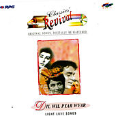 Dil Wil Pyar Wyar - Revival (31) - Light Love Song by Various Artists