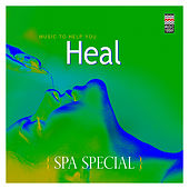 Spa Special - Music to  Help You Heal by Various Artists