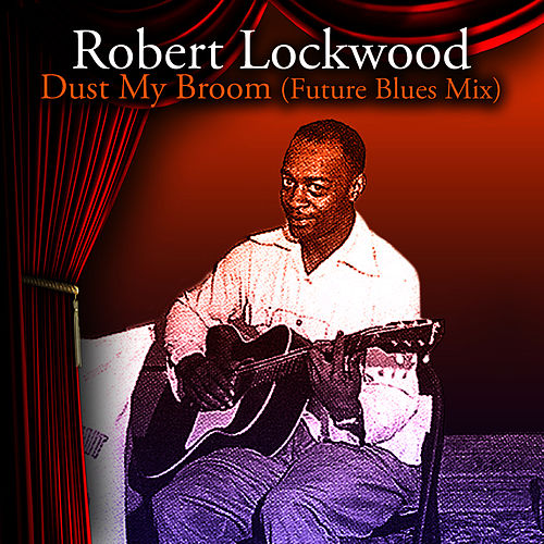 Dust My Broom (Future Blues Mix) by Robert