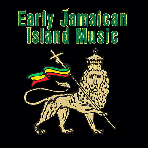 Early Jamaican Island Music by Various Artists