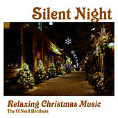 Silent Night - Relaxing Christmas Music by The O'Neill Brothers