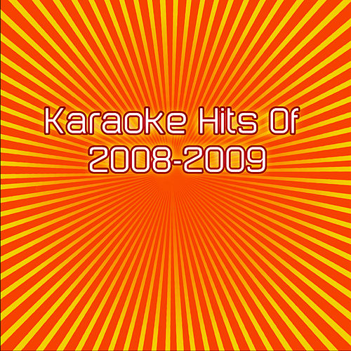 Karaoke Hits Of 2008 - 2009 by Various Artists