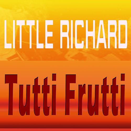 Tutti Frutti by Little Richard