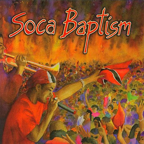 Soca Baptism by Various Artists