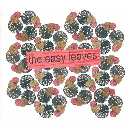 The Easy Leaves by The Easy Leaves