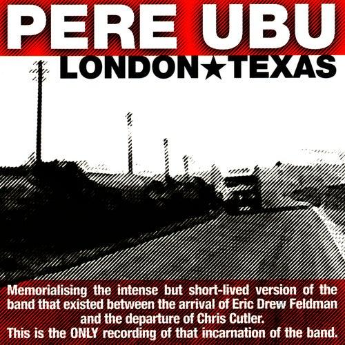 London Texas von Pere Ubu