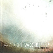 Behold the King by Daylight Worship