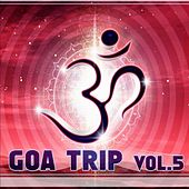 Goa Trip vol. 5 by Various Artists