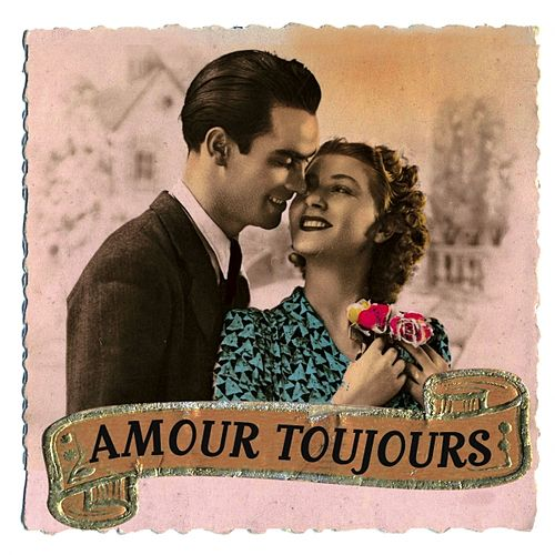 Amour Toujours by Various Artists