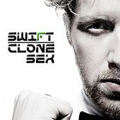 Clone Sex (2009) by Swift