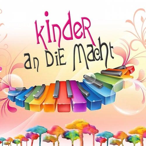 Kinder an die Macht (Die schönsten und bekanntesten Kinderlieder zum Mitsingen) by Various Artists