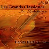 Les grands classiques for relaxation by Daniel Berthiaume