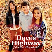 Jesus Messiah by Daves Highway