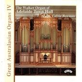 Great Australasian Organs Vol IV - Adelaide Town Hall by Calvin Bowman