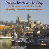 Matins for Ascension Day by The Choir of Lincoln Cathedral
