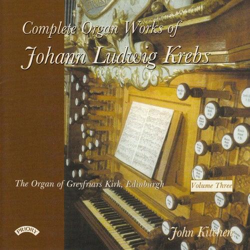 Complete Organ Works of Johann Krebs - Vol 3 - The Organ of Greyfriars Kirk, Edinburgh by John Kitchen