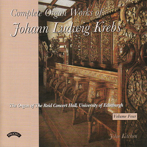 Complete Organ Works of Johann Krebs - Vol 4 - The Reid Concert Hall, University of Edinburgh by John Kitchen