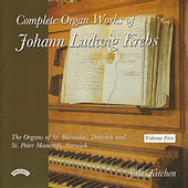 Complete Organ Works of Johann Krebs- Vol 5 - The Organ of St. Barnabas, Dulwich, London by John Kitchen