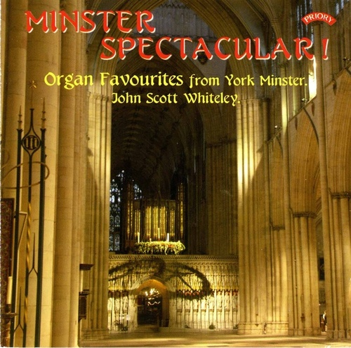 Minster Spectacular! Organ Favourites from York Minster by John Scott Whiteley