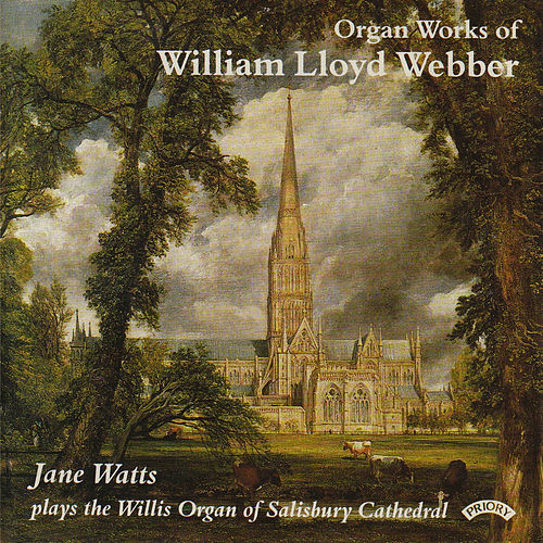 The Organ Works of William Lloyd Webber / The Organ of Salisbury Cathedral by Jane Watts