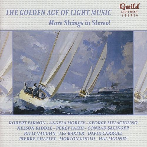 The Golden Age of Light Music: More Strings in Stereo! by Various Artists