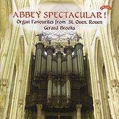 Abbey Spectacular! Organ Favourites from St. Ouen, Rouen by Gerard Brooks