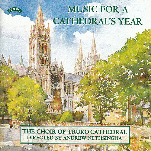 Music for a Cathedral's Year by The Choir of Truro Cathedral