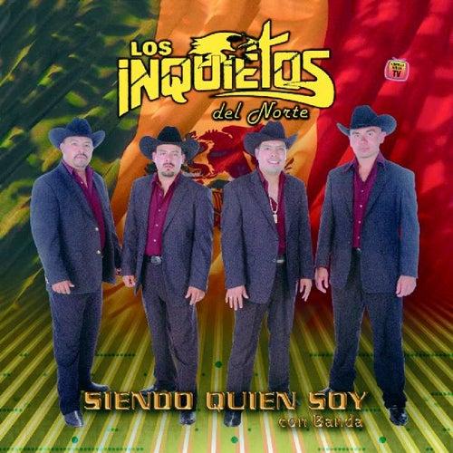 Siendo Quien Soy (Con Banda) by Los Inquietos Del Norte
