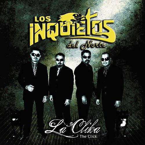 La Clika by Los Inquietos Del Norte