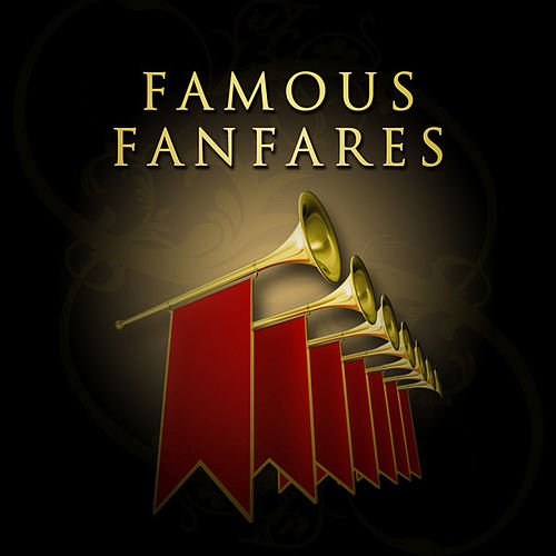 Famous Fanfares by Various Artists