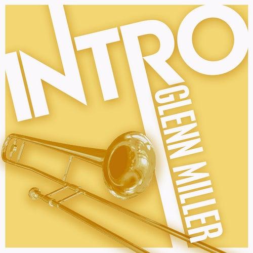 Intro: Glenn Miller by Glenn Miller