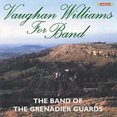 Vaughan Williams for Band by The Band Of The Grenadier Guards