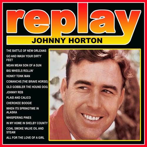 Replay: Johnny Horton by Johnny Horton