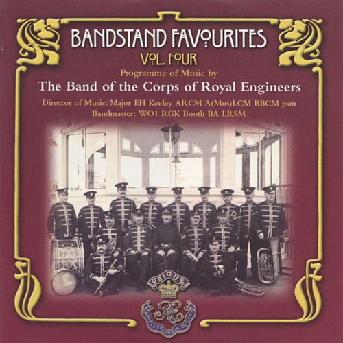 Bandstand Favourites Volume 4 by The Band Of The Corps Of Royal Engineers
