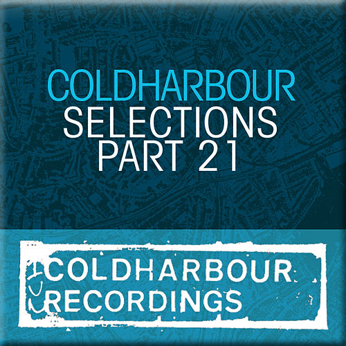Markus Schulz presents: Coldharbour Selections Part 21 by Various Artists
