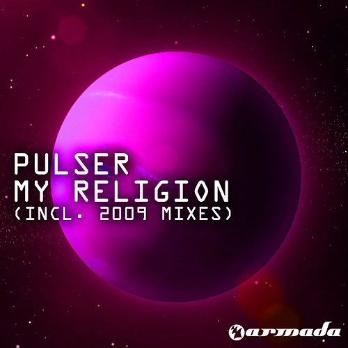 My Religion by Pulser