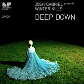 Deep Down by Josh Gabriel