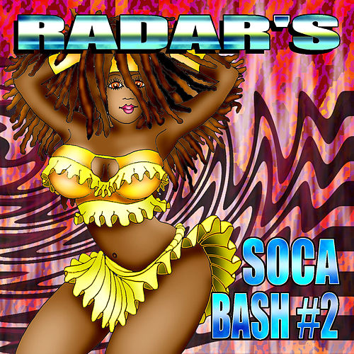 Radar's Soca Bash #2 by Various Artists