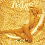 Nostalgia by Ivory