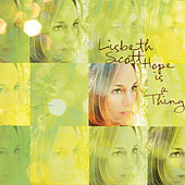 Hope Is a Thing by Lisbeth Scott