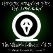 Horror Sounds For Halloween - The Ultimate Collection Volume 5 (Eerie Sounds & Drones) by Sonopedia