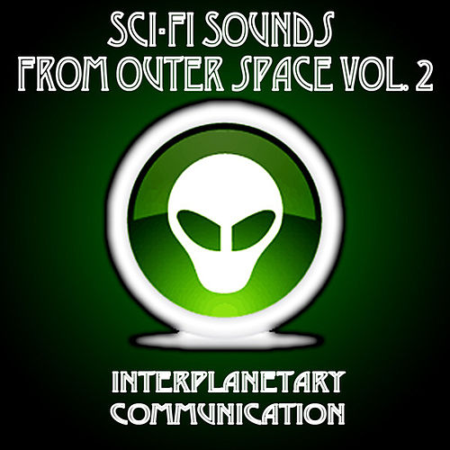 Sci-Fi Sounds From Outer Space Vol. 2 (Interplanetary Communication) by Sonopedia
