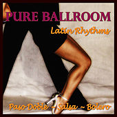 Pure Ballroom - Latin Rhythms (Paso Doble / Salsa / Bolero) by Andy Fortuna