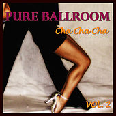 Pure Ballroom - Cha Cha Cha Vol. 2 by Andy Fortuna