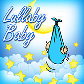 Lullaby Baby (Help Your Baby Sleep Through the Night) by Lull-A-Bye Baby