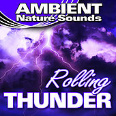 Rolling Thunder (Nature Sounds) by Ambient Nature Sounds