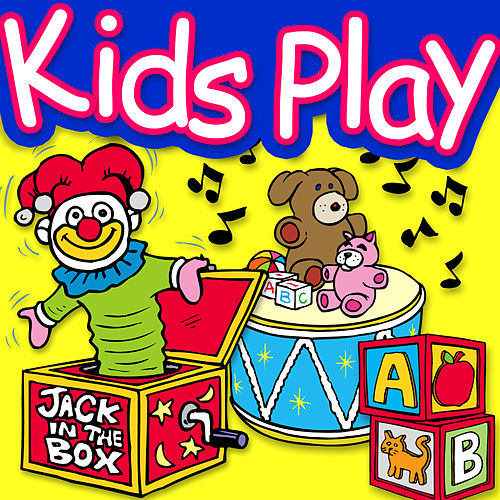Kid's Play (Children Songs) by Children's Favorites