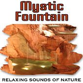 Mystic Fountain (Nature Sounds) by Relaxing Sounds of Nature