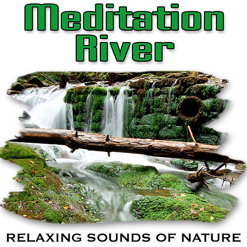 Meditation River (Nature Sounds) by Relaxing Sounds of Nature